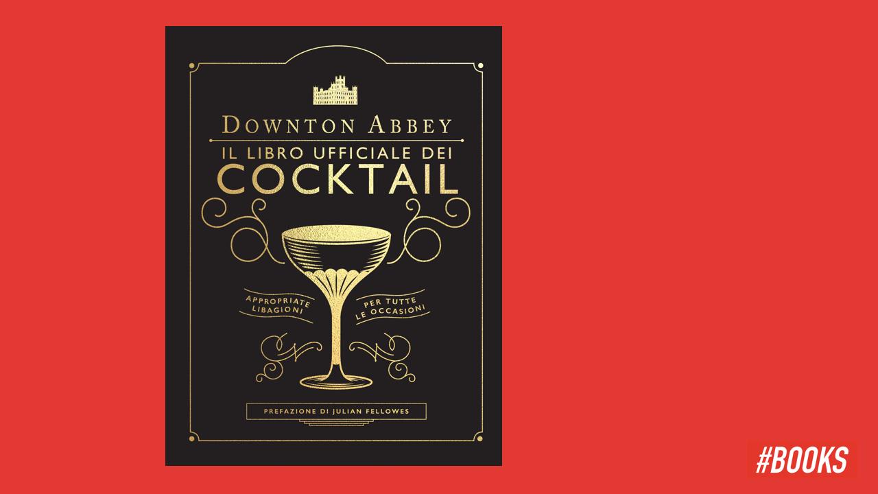 Il libro dei cocktail di Downton Abbey