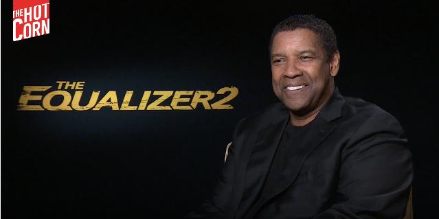 HOT CORN TV: Denzel Washington on The Equalizer 2 – The HotCorn